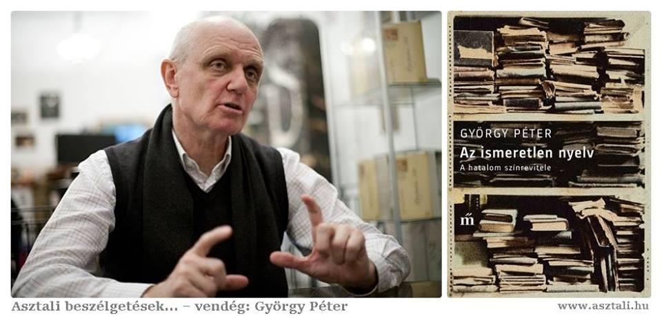 Asztali beszélgetések... – vendég: György Péter