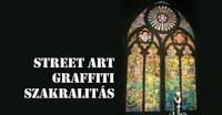 Asztali beszélgetések... – Street art, graffiti, szakralitás. A kibékülés terei?