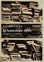 Az ismeretlen nyelv   György Péter új kötetének bemutatója