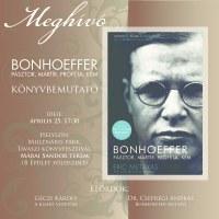Bonhoeffer - Pásztor, mártír, próféta, kém - könyvbemutató