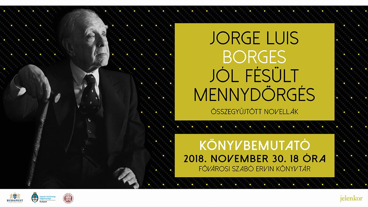 Jól fésült mennydörgés – Jorge Luis Borges kötetének bemutatója