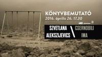 Könyvbemutató I Szvetlana Alekszijevics: Csernobili ima