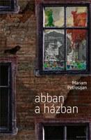 Mariam Petroszjan Abban a házban című regényének bemutatója